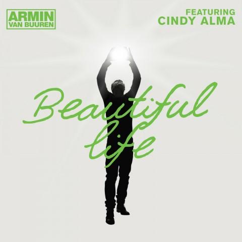Armin van Buuren feat. Cindy Alma - Beautiful Life (Original Mix)